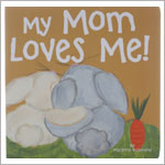 My Mom Loves Me! Board Book