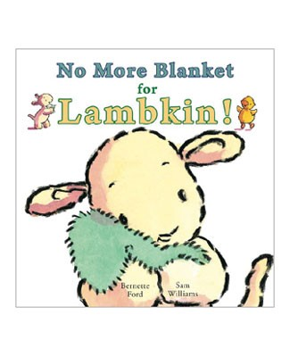 *No More Blanket For Lambkin!* Board Book