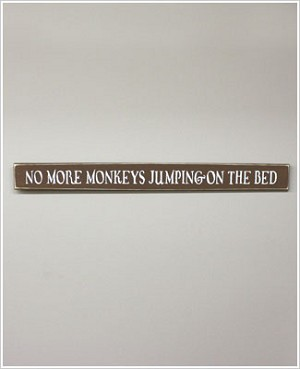 Brown Wooden Wall Sign *No More Monkeys Jumping On The Bed*